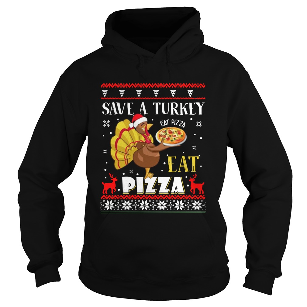 Save A Turkey Eat A Pizza Ugly Christmas Hoodie