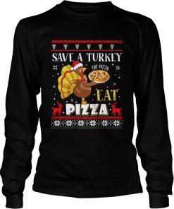 Save A Turkey Eat A Pizza Ugly Christmas  LongSleeve