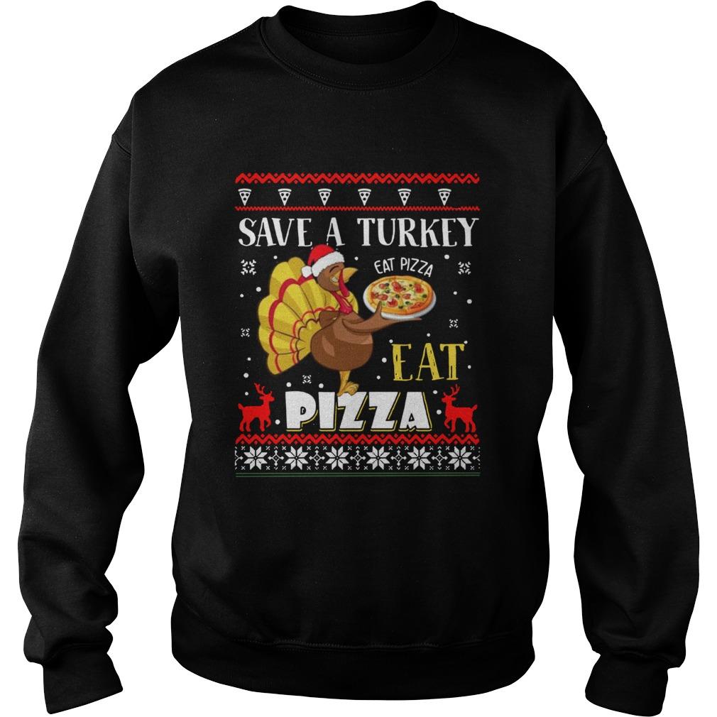 Save A Turkey Eat A Pizza Ugly Christmas Sweatshirt