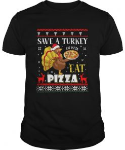 Save A Turkey Eat A Pizza Ugly Christmas  Unisex