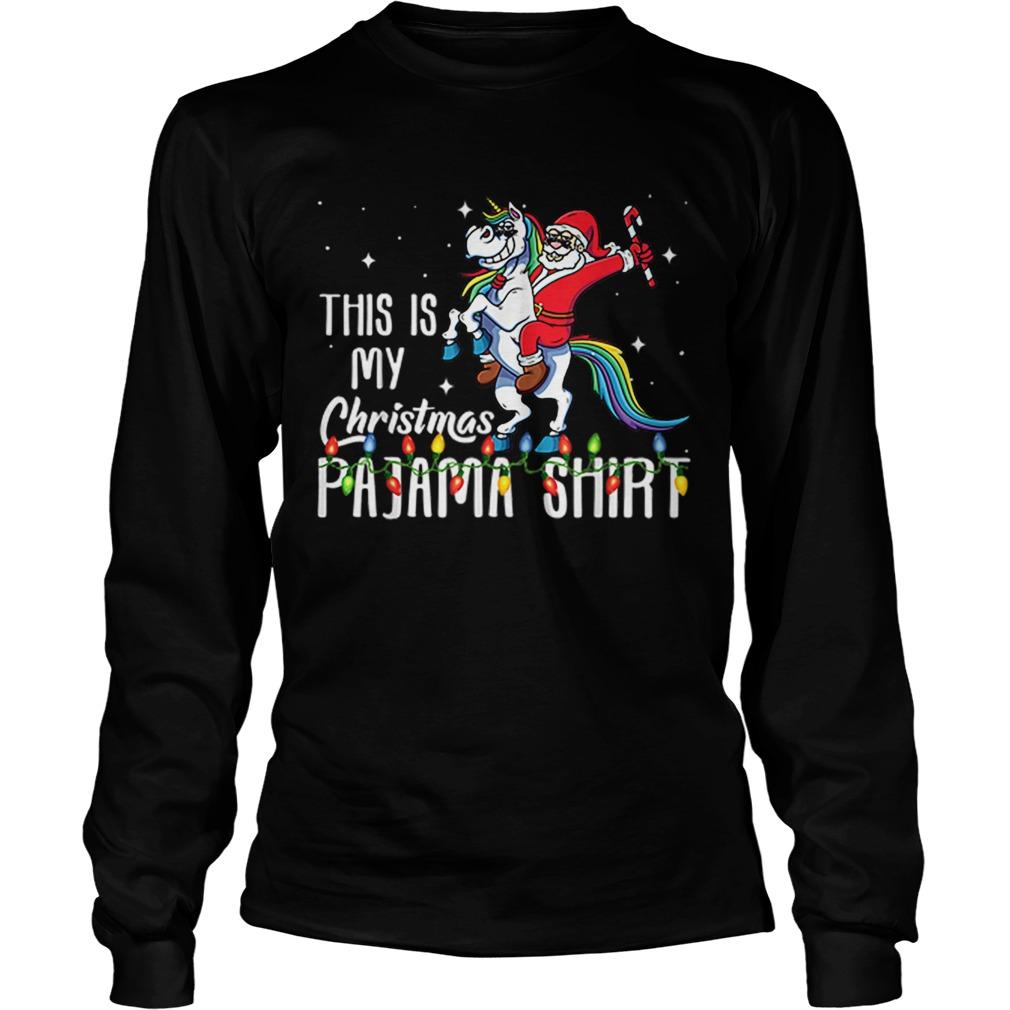 This Is My Christmas Pajama Santa Riding Unicorn Shirt Masswerks Store
