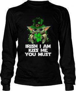 Baby Yoda Irish I am kiss me you must  LongSleeve