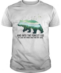 Bear And Into The Forest I Go To Lose My Mind And Find My Soul  Unisex