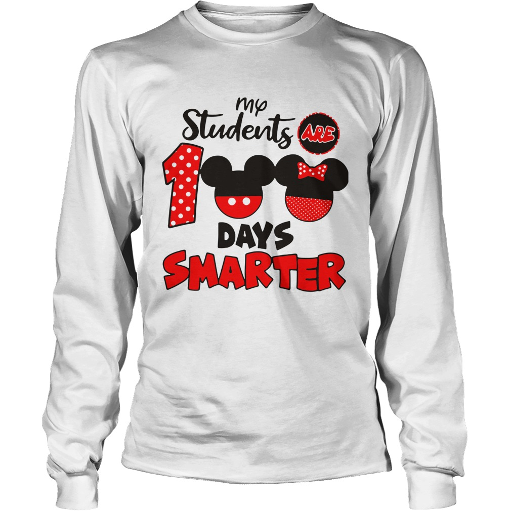 My Students Are 100 Days Smarter Mickey LongSleeve