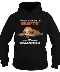 Sloth Mostly running on Empty Ms Warrior  Hoodie