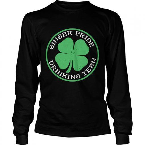 St Patricks Day Ginger Pride Drinking Team  LongSleeve