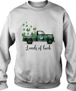 St Patricks Day Loads Of Luck  Sweatshirt