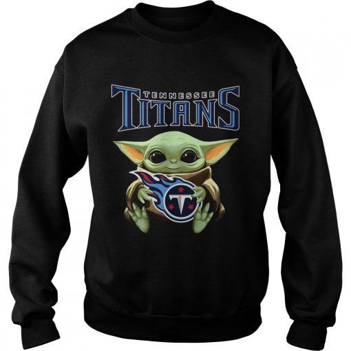 Star Wars Baby Yoda hug Tennessee Titans  Sweatshirt