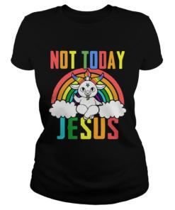 Unicorn Not Today Jesus  Classic Ladies