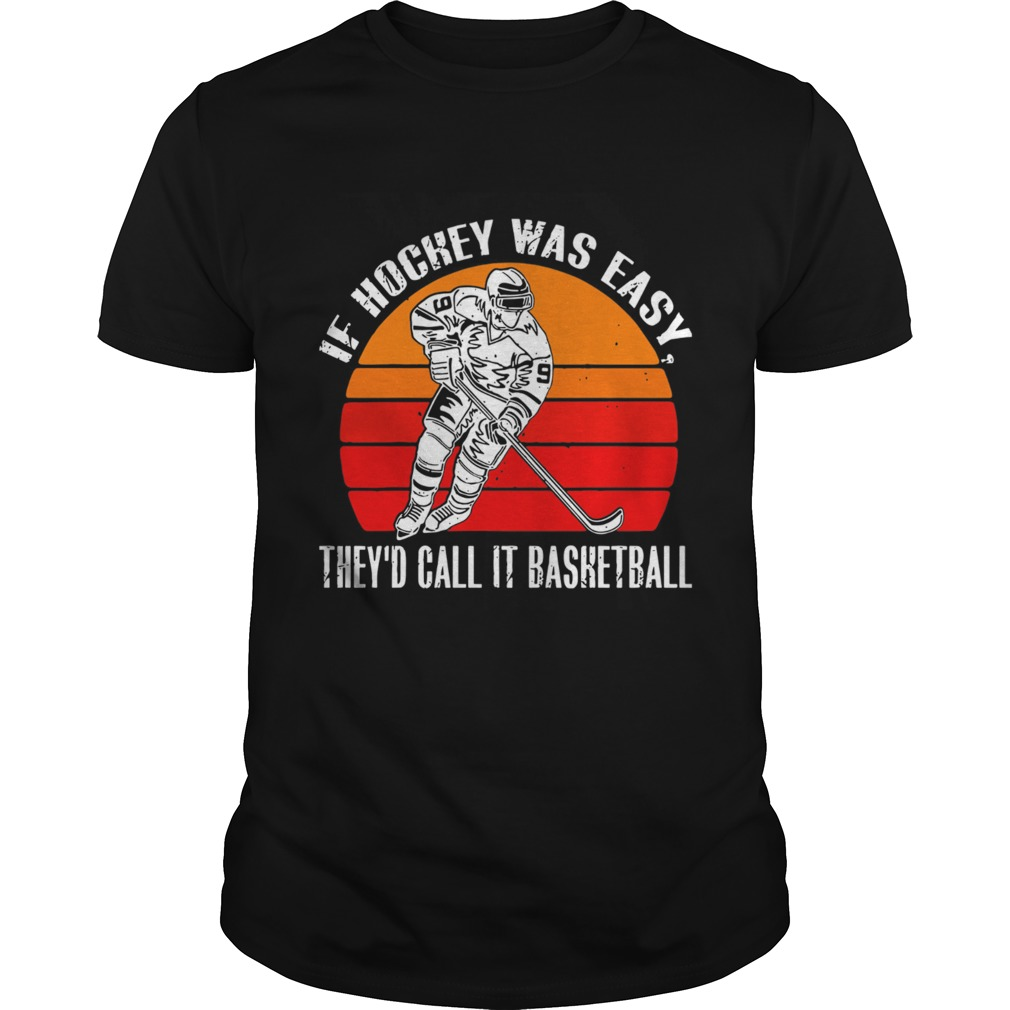 Vintage If Hockey Was Easy Theyd Call It Basketball Unisex