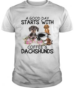 A good day starts with coffees and dachshunds  Unisex
