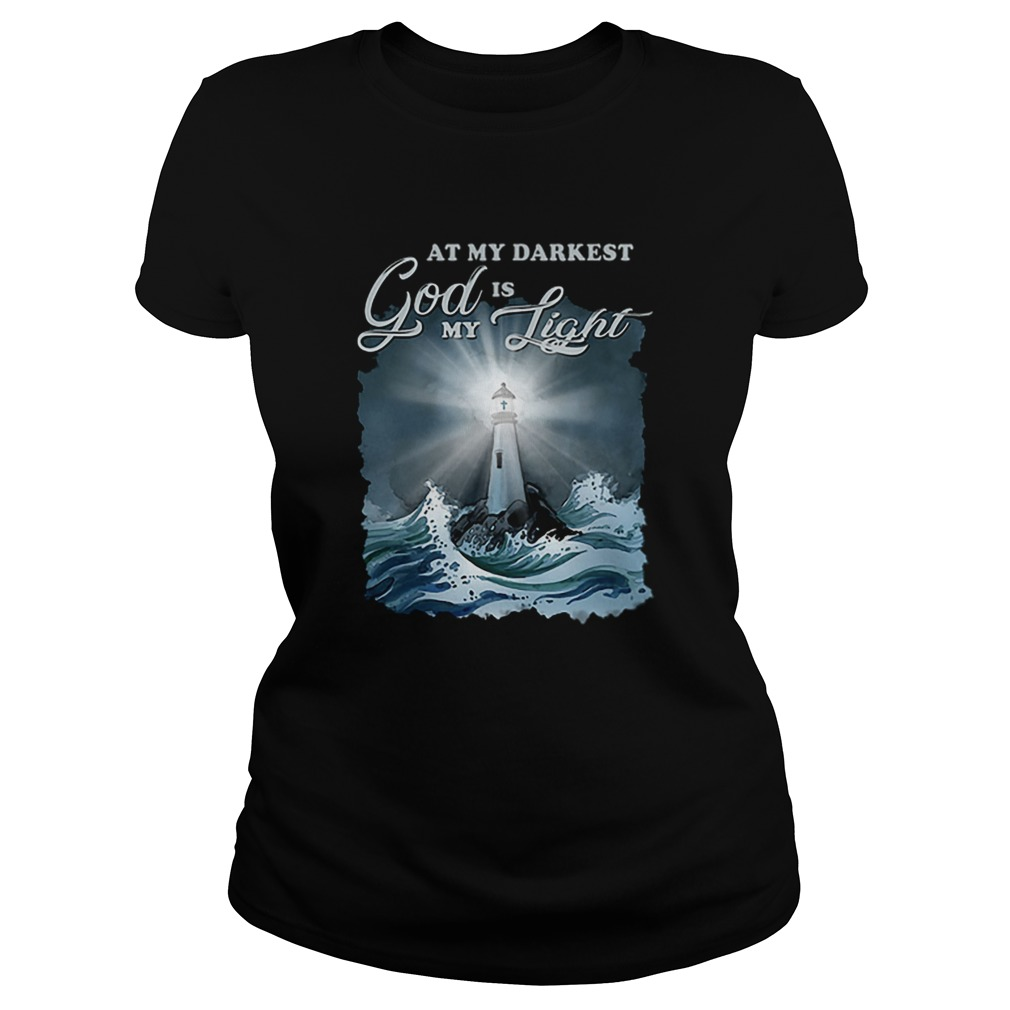 At my darkest god is my lighthouse Jesus Christian Classic Ladies