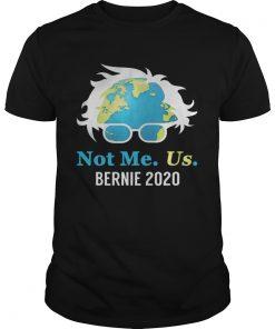Bernie Sanders 2020 Me Not Us  Unisex
