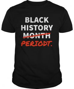 Black History Month Or Black History Periodt African American  Unisex