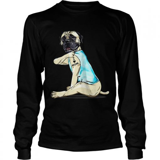 Bullmastiff Tattoo I Love Mom  LongSleeve