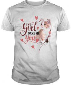 Cat God Gave Me You  Unisex