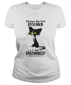 Cat Please do not disturb I am disturbed enough already  Classic Ladies