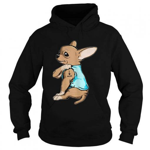 Chihuahua Tattoo I Love Mom  Hoodie