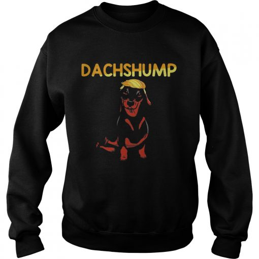 Donald Trump Dachshund Dachshump  Sweatshirt
