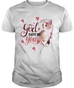 God Gave Me You Cat  Unisex