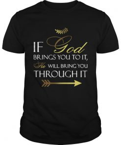 If God Brings You To It  Unisex