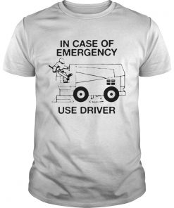 In Case Of Emergency Use Driver  Unisex