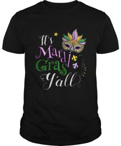 Its Mardi Gras Yall Funny Parade Lovers  Unisex