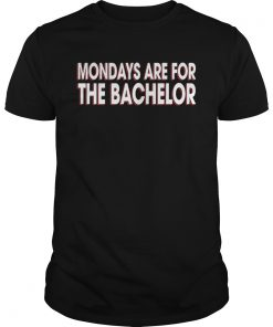Mondays Are For The Bachelor  Unisex