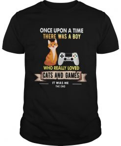 Once Upon A Time There Was A Boy Who Really Loved Cats And Games  Unisex