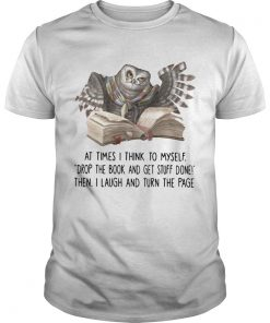 Owl At Times I Think To Myself Drop The Book And Get Stuff Done  Unisex