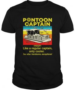 Pontoon Captain Like A Regular Captain Only Cooler  Unisex