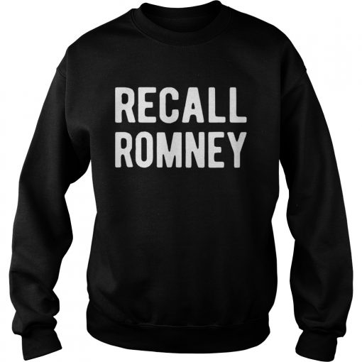 Recall Romney 2020  Sweatshirt