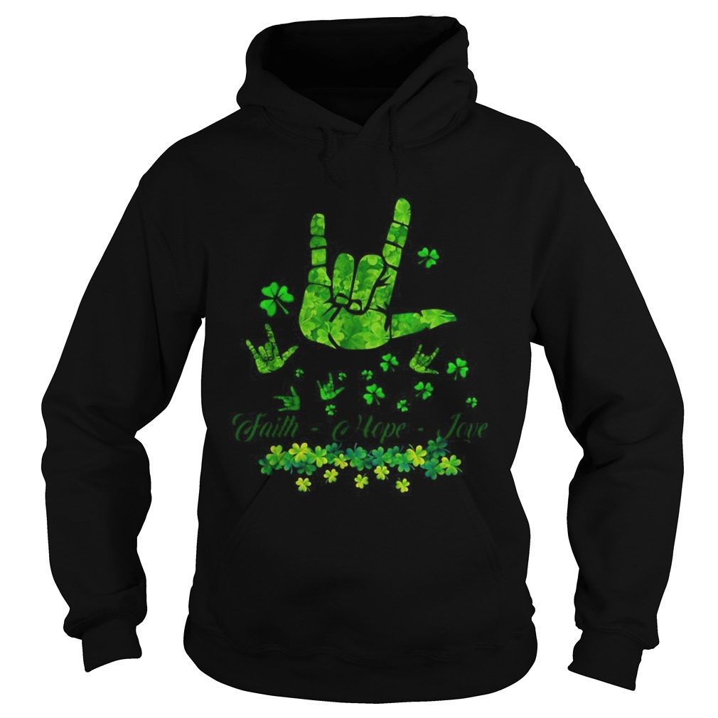 Sign language Faith Hope Love St Patricks Day Hoodie
