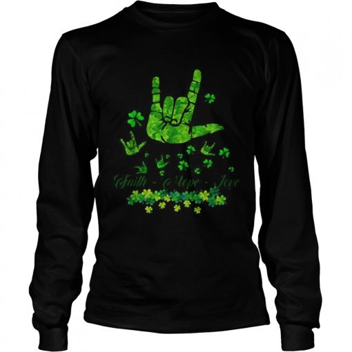 Sign language Faith Hope Love St Patricks Day  LongSleeve