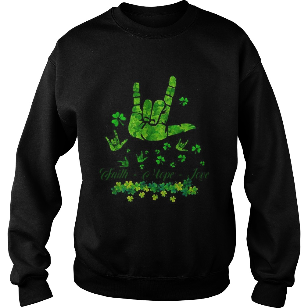 Sign language Faith Hope Love St Patricks Day Sweatshirt