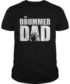 The Drummer Dad Drums  Unisex