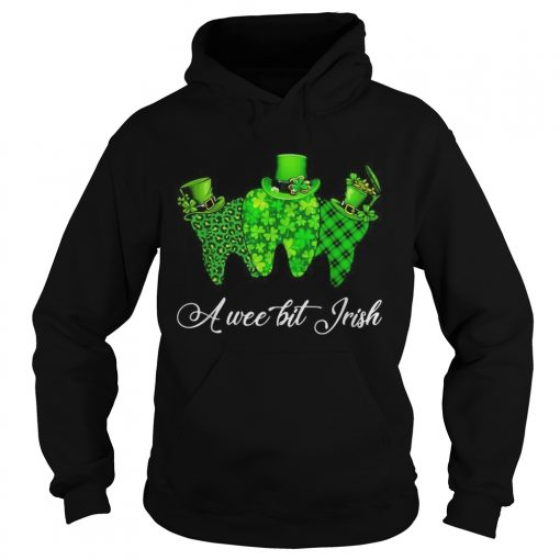 Tooth a wee bit Irish St Patricks Day  Hoodie