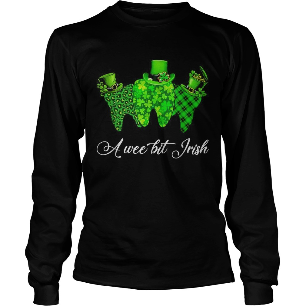 Tooth a wee bit Irish St Patricks Day LongSleeve