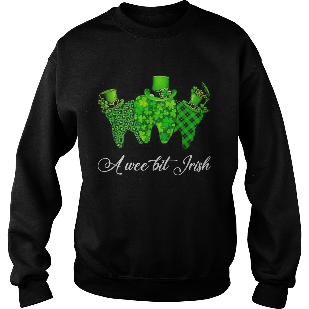 Tooth a wee bit Irish St Patricks Day Sweatshirt