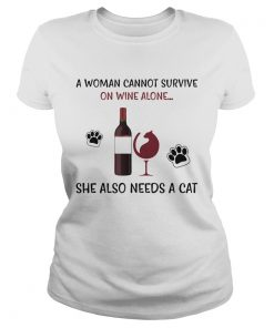Top A Woman Cannot Survive On Wine Alone She Also Needs A Cat  Classic Ladies