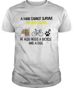 A Man Cannot Survive On Beer Alone He Also Needs Cycling And A Dog  Unisex