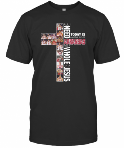 All I Need Today Is A Little Bit Of Arkansas And A Whole Lot Of Jesus T-Shirt Classic Men's T-shirt