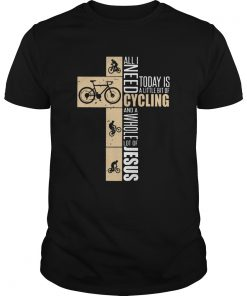 All I need today is a little bit of cycling and a whole lot of Jesus  Unisex