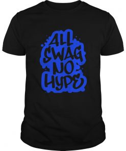 All Swag No Hype Urban Saying Cool Quote Graffiti Style  Unisex