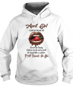 April girl i can be mean af sweet as candy cold as iceevil  Hoodie