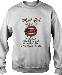 April girl i can be mean af sweet as candy cold as iceevil  Sweatshirt