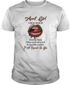 April girl i can be mean af sweet as candy cold as iceevil  Unisex