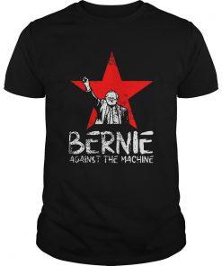 Bernie Sanders Against The Machine  Unisex