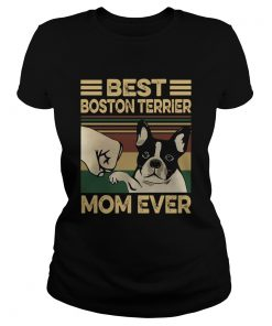 Best Boston Terrier Mom Ever Vintage  Classic Ladies