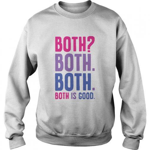 Both both both both is good  Sweatshirt